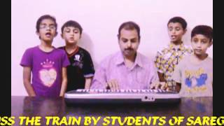 If u miss the train by Students of SaReGaMma Music Institute,Vimannagar,Pune,India.mp4