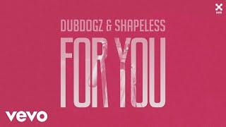 Baixar Dubdogz, Shapeless - For You (Lyric Video)
