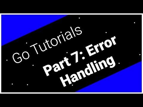 Go Tutorials Part 7: Error Handling In Go thumbnail