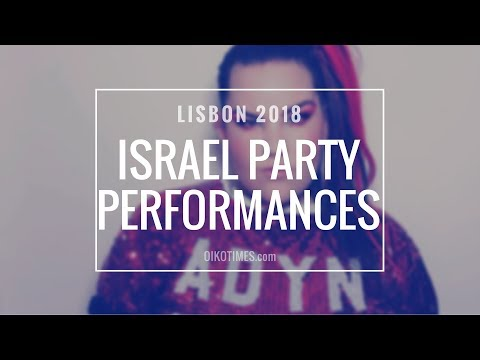 OIKOTIMES.com: THE ISRAEL PARTY PERFORMANCES  | EUROVISION 2018