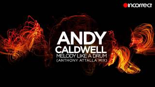 Andy Caldwell - Melody Like A Drum (Anthony Attalla Remix) :: OFFICIAL HD VIDEO {Incorrect Music}