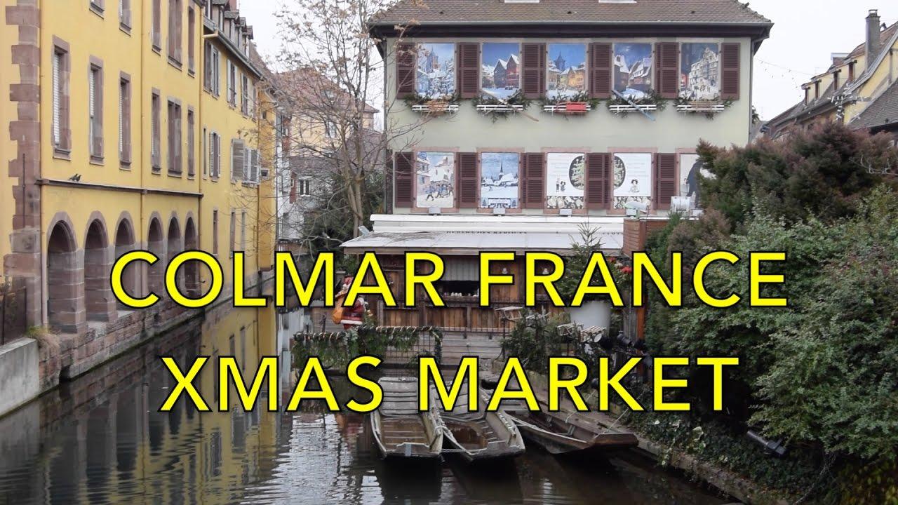 Colmar Christmas Market.Colmar France Christmas Market Travel Video 2016