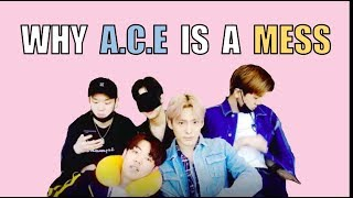 WHY A.C.E IS A WHOLE MESS