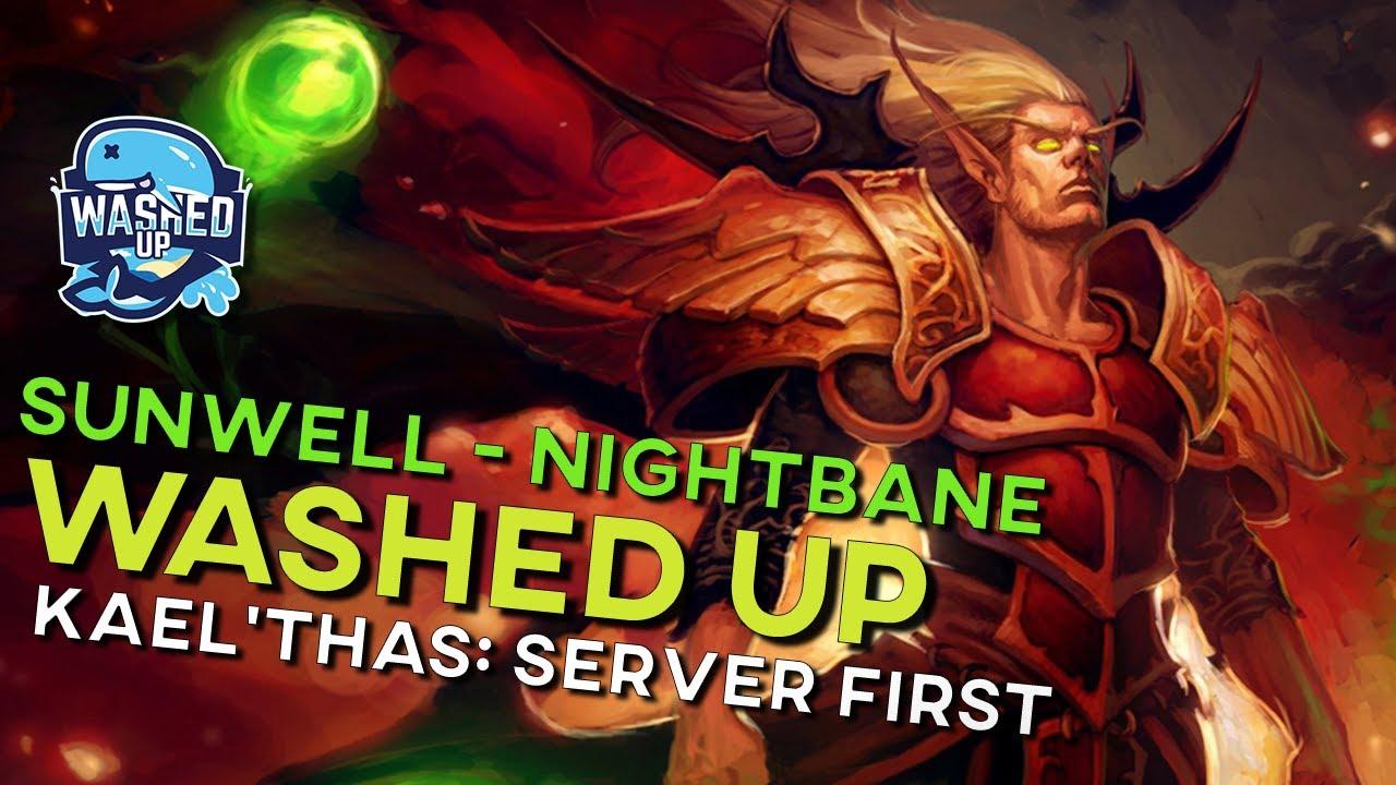 Washed Up: Server First Kael'Thas - Sunwell - Nightbane