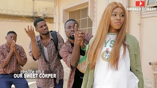 Download Sirbalo Clinic Comedy - Our Sweet Corper - Mallen College (Sirbalo Clinic Episode 15)