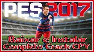 Baixar e Instalar - Pro Evolution Soccer 2017 + Crack CPY + Narração Br
