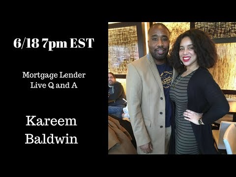 How to start owning Real estate. Mortgage Lender Kareem Baldwin.
