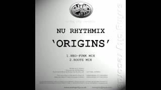 Nu Rhythmix - Origins (Rootz Mix)
