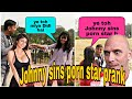 Johnny sins prank epic reaction || ft R j || perfect fukray