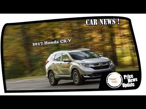 Wow Amazing !!! 2017 Honda CR V Price & Spec