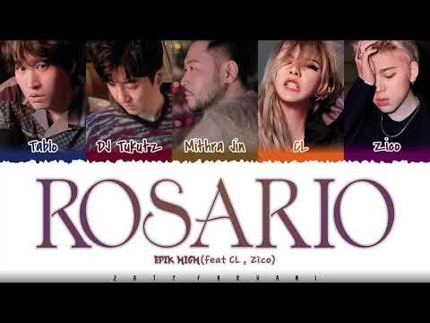 EPIK HIGH - 'ROSARIO' (feat CL, ZICO) Lyrics [Color Coded_Han_Rom_Eng]