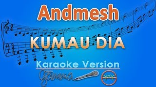Download Lagu Andmesh - Kumau Dia (Karaoke) | GMusic mp3