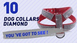 Dog Collars Diamond // Top 10 Most Popular