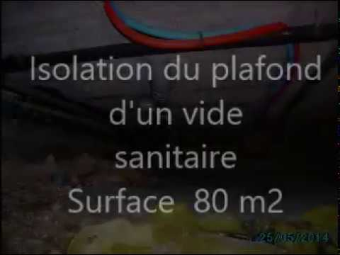 Isolation plafond vide sanitaire 80 m2 youtube - Comment isoler vide sanitaire ...