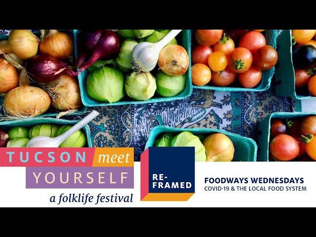 Foodways Wednesdays: COVID-19 & the Local Food System