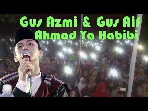 Merinding..!! Gus Azmi & Gus Aif AHMAD YA HABIBI. TERBARU