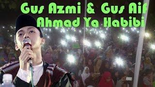 Gambar cover Merinding..!! Gus Azmi & Gus Aif AHMAD YA HABIBI. TERBARU