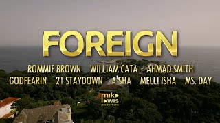 FMG - Foreign (OFFICIAL MUSIC VIDEO)