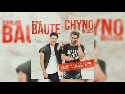 Vamo' A La Calle (Remix) – Carlos Baute Feat. Chyno Miranda (Letra) ★ Reggaeton 2017 ★
