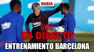 DIRECTO Barcelona-Granada: entrenamiento del FC Barcelona I MARCA