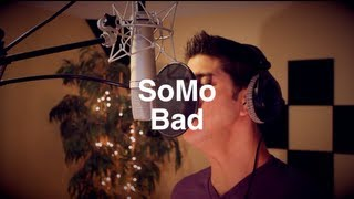 Repeat youtube video Wale - Bad (Rendition) by SoMo