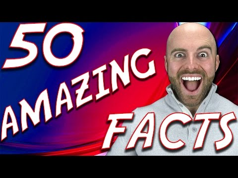 50 Facts To Make You Drop Your Jaw!