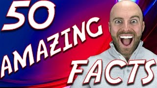 50 amazing facts to blow your mind 55