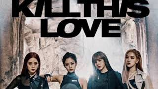 "BLACKPINK '블랙핑크' ""KILL THIS LOVE"" MP3 music link download in deskription"