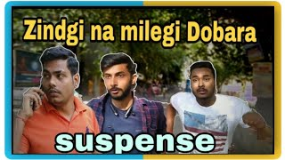 Zindgi na mile Dobara full 2 suspense