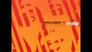 Mousse T feat. Emma Lanford - Fire (Explosive Mix)