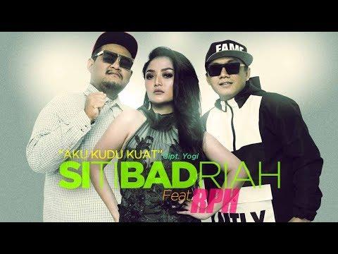 Siti Badriah - Aku Kudu Kuat (feat. RPH) (Official Radio Release)