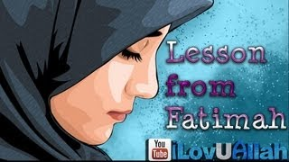A Lesson from Fatimah ᴴᴰ | *Very Emotional*