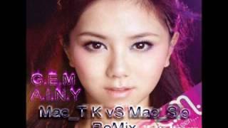 G.E.M - A.I.N.Y(Mac_T.K vS Mac_Sio Feat Y0 ReMix)