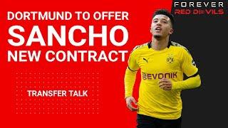 DORTMUND TO OFFER SANCHO NEW CONTRACT | Man Utd Transfer News