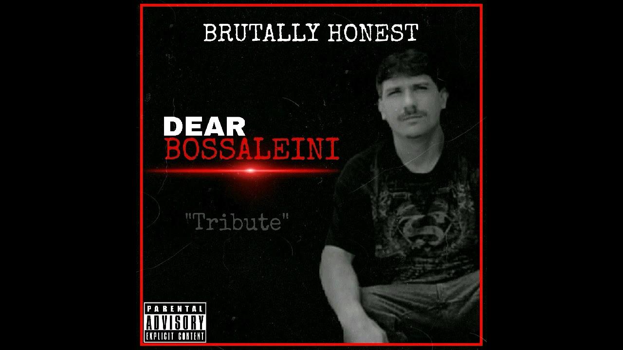 Brutally Honest- Dear Bossaleini