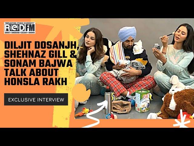 Diljit Dosanjh, Shehnaz Gill and Sonam Bajwa   Exclusive Interview   Honsla Rakh