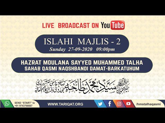 Live Bayan | Islahi Majlis - 2 | Hazrath Maulana Sayyed Muhammad Talha Qasmi Naqshbandi Mujaddidi DB