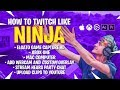 How to Twitch like Ninja – TUTORIAL