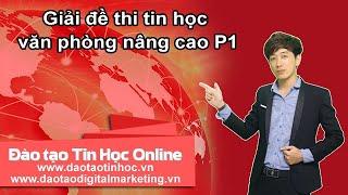 Giải đề thi tin học B văn phòng Phần 1 - NguyenQuangVinh.net