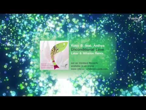 Koko B. feat. Anthya - Unconditional Love (Laker & Mihailov Remix)