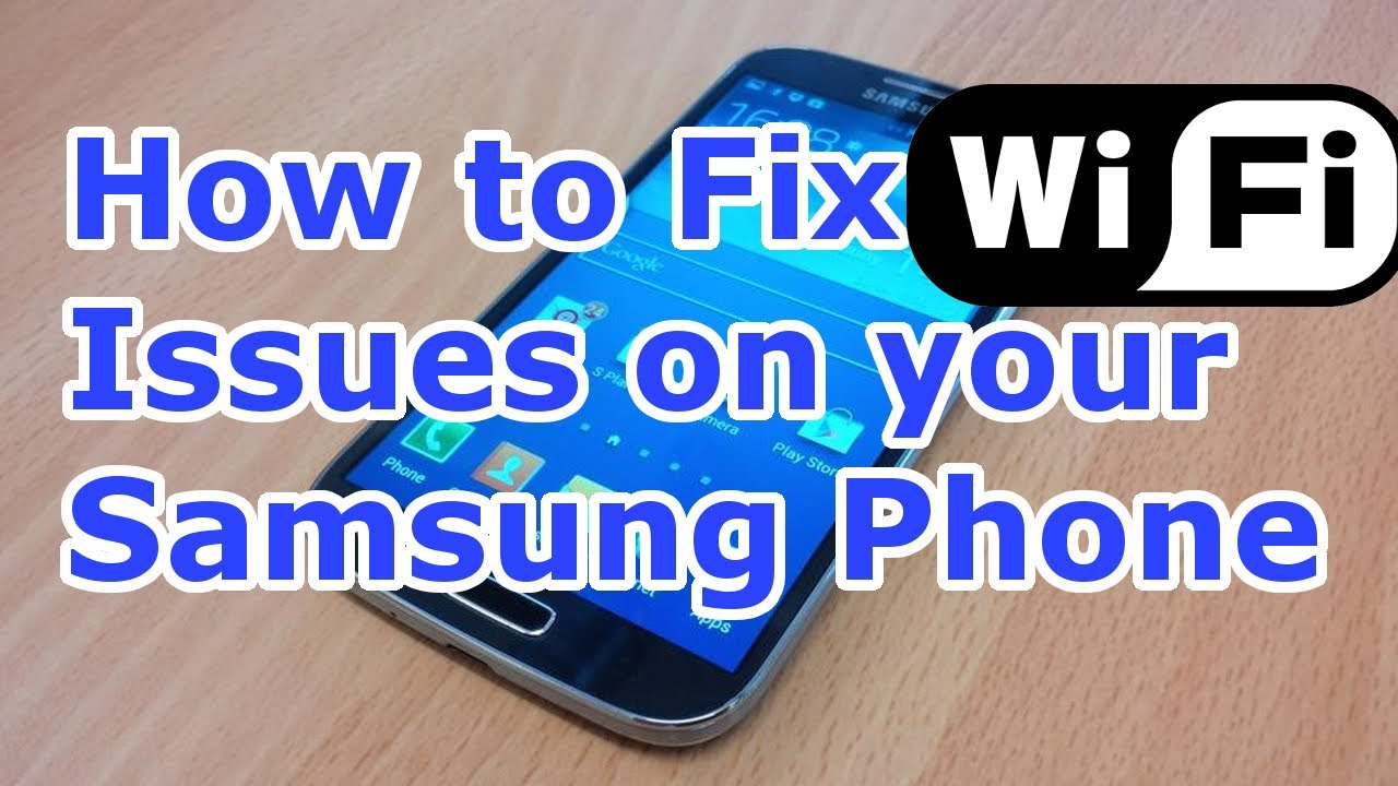 How To Fix Android Wifi Problems Samsung Galaxy S4 All Samsung Phones Hd Youtube
