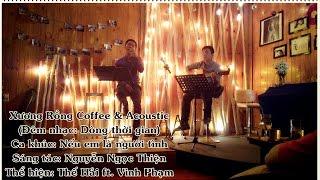 """Nếu em là người tình [Đêm nhạc """"Dòng thời gian"""" - Xương Rồng Coffee & Acoustic]"""