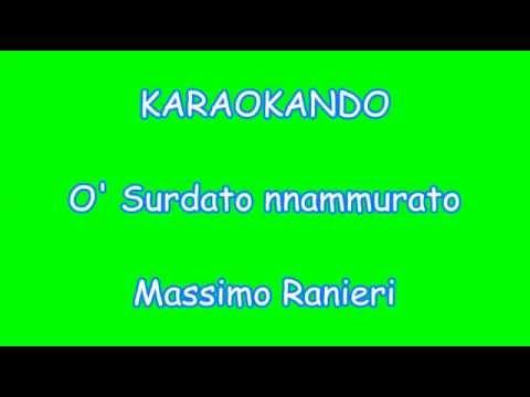 Karaoke Italiano - O' Surdato Nnammurato - Massimo Ranieri ( Testo )