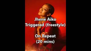 Jhené Aiko - Triggered (freestyle) ON REPEAT (20 mins)