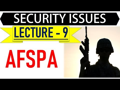 Mentorship Program for IAS – Security Issues – Lecture 18 – AFSPA