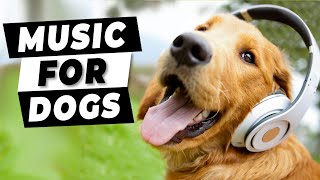 Music For Dogs  - Calming Separation Anxiety Music for Dog Relaxation