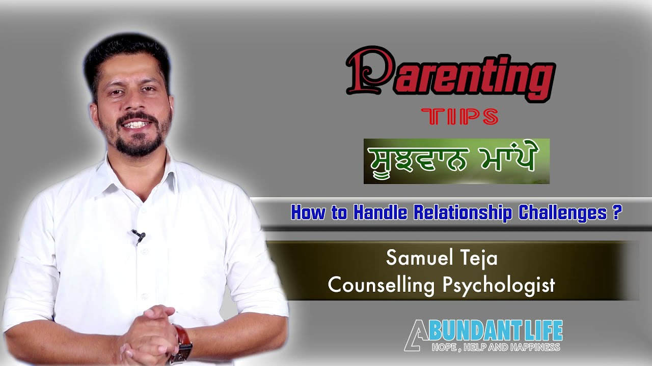 How to Handle Relationship Challenges | Parenting Tips | Samuel Teja | Counseling Psychologist