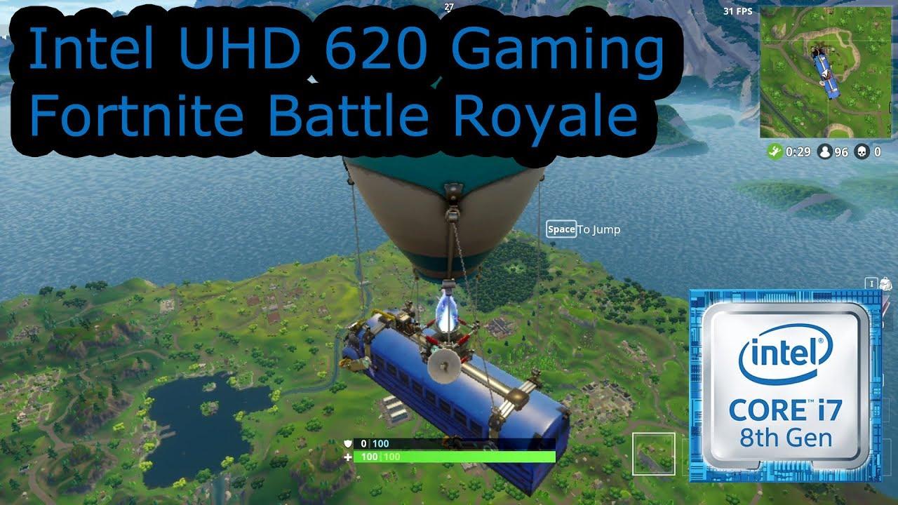 Intel UHD 620 Gaming - Fortnite Battle Royale - i5-8250U, i5-8350U,  i7-8650U, i7-8650U