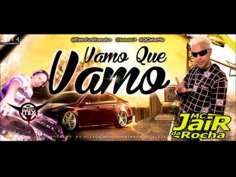 Dj Cleber Mix Feat Mc Jair Da Rocha - Vamo Que Vamo (2014)