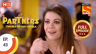 Partners Trouble Ho Gayi Double - Ep 43 - Full Episode - 25th January, 2018
